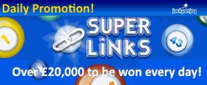 Daily Super Links at Jackpotjoy